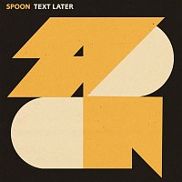 Spoon – Text Later