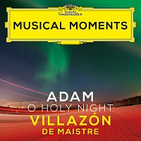 Rolando Villazón, Xavier de Maistre – Adam: O Holy Night [Musical Moments]