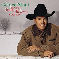 George Strait – Merry Christmas Wherever You Are