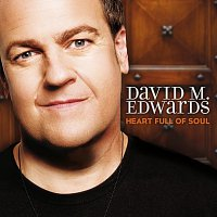 David M. Edwards – Heart Full Of Soul