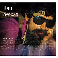 Raul Seixas – Para Sempre