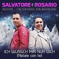 Salvatore e Rosario – Ich wünsch mir nur dich
