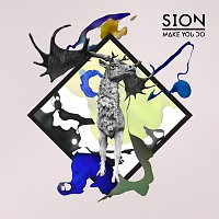 Sion – Make You Do