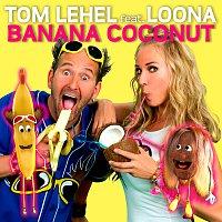 Tom Lehel, Loona – Banana Coconut