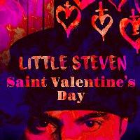 Little Steven – Saint Valentine's Day