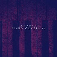 Max Arnald – Piano Covers 12