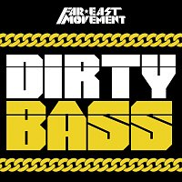 Far East Movement – Dirty Bass [Deluxe]