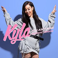 Kyla – You Ain't Mine [Acoustic Version]
