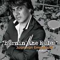Juan van Emmerloot – Burnin' the Rules