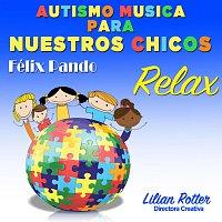 Felix Pando – Autismo musica para nuestros chicos Relax