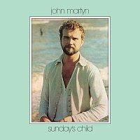 John Martyn – Sunday's Child [Deluxe Edition]