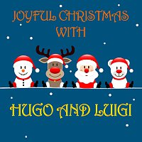 Hugo, Luigi, Their Children's Chorus – Joyful Christmas With Hugo and Luigi