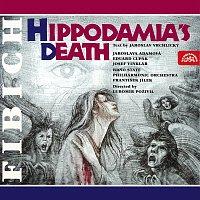 Jaroslava Adamová, Rudolf Hrušínský, Otakar Brousek, Filharmonie Brno – Fibich: Smrt Hippodamie. Scénický melodram o 4 dějstvích, op. 33