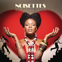Noisettes – Wild Young Hearts [International Version]