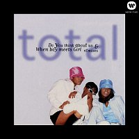 Total – Do You Think About Us & When Boy Meets Girl (Remixes)