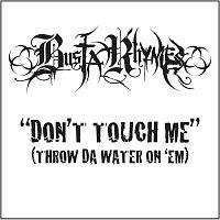 Přední strana obalu CD Don't Touch Me (Throw Da Water On 'Em)