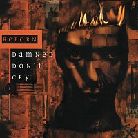 Reborn – Damned Don't Cry