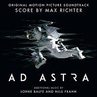 Max Richter, Lorne Balfe – Ad Astra [Original Motion Picture Soundtrack]