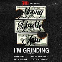 TK N Cash, T-Wayne, Rich The Kid, Tate Kobang – I'm Grinding (Young Hustle Tour)
