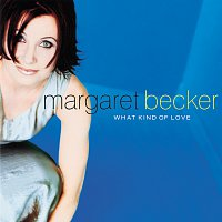 Margaret Becker – What Kind Of Love