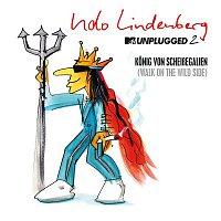Udo Lindenberg – Konig von Scheiszegalien 2018 (Walk on the Wild Side) [MTV Unplugged 2] [Single Version]