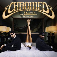 Chromeo – Jealous (I Ain't With It) [Remixes]