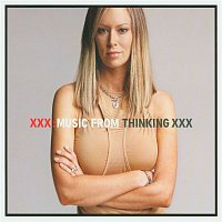 Various Artists.. – XXX-Music From HBO's Thinking XXX (Explicit Art Version)