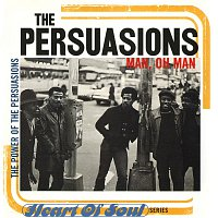 The Persuasions – Man, Oh Man: The Power Of Persuasion