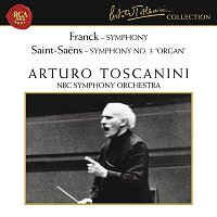 "Arturo Toscanini – Franck: Symphony in D Minor, FWV 48 - Saint-Saens: Symphony No. 3 in C Minor, Op. 78 ""Organ"""
