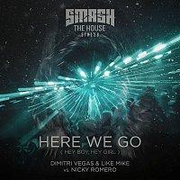 Dimitri Vegas, Like Mike, Nicky Romero – Here We Go (Hey Boy, Hey Girl)