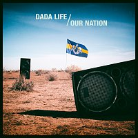 Dada Life – Our Nation [Remixes]