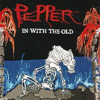 Pepper – In With The Old