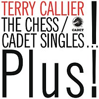 Terry Callier – The Chess/Cadet Singles...Plus!