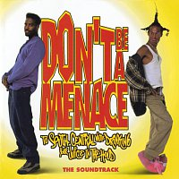 Různí interpreti – Don't Be A Menace To South Central While Drinking Your Juice In The Hood [Original Motion Picture Soundtrack]