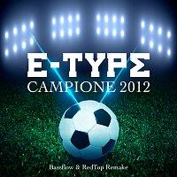 E-Type – Campione 2012 [Bassflow & RedTop Remake]