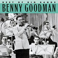 Benny Goodman – Best Of The Big Bands