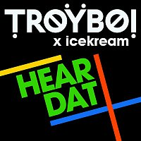 TroyBoi x icekream – Hear Dat