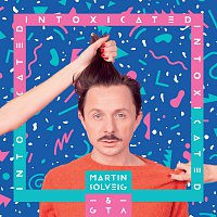 Martin Solveig, GTA – Intoxicated [The Remixes]