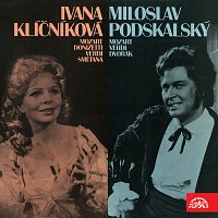 Ivana Klíčníková (Mozart, Donizetti, Verdi, Smetana), Miloslav Podskalský (Mozart, Verdi, Dvořák)