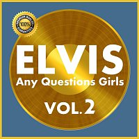 Elvis Presley – Any Questions Girls Vol.  2