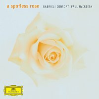 Gabrieli Consort, Paul McCreesh – A Spotless Rose