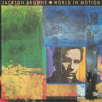 Jackson Browne – World In Motion