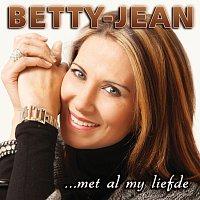 Betty Jean – Met Al My Liefde