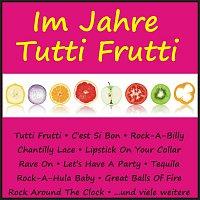 Různí interpreti – Im Jahre Tutti Frutti