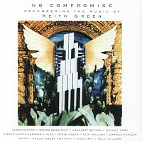Různí interpreti – No Compromise:Remembering The Music Of Keith Green