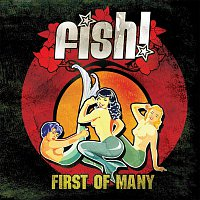 Fish – First Of Many