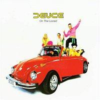 Deuce – On the Loose !