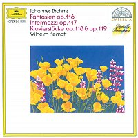 Wilhelm Kempff – Brahms: Fantasias Op.116; Intermezzi Op.117; Piano Pieces Opp.118 & 119