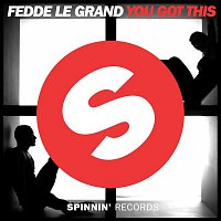 Fedde Le Grand – You Got This