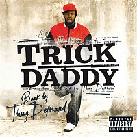 Trick Daddy – Back By Thug Demand